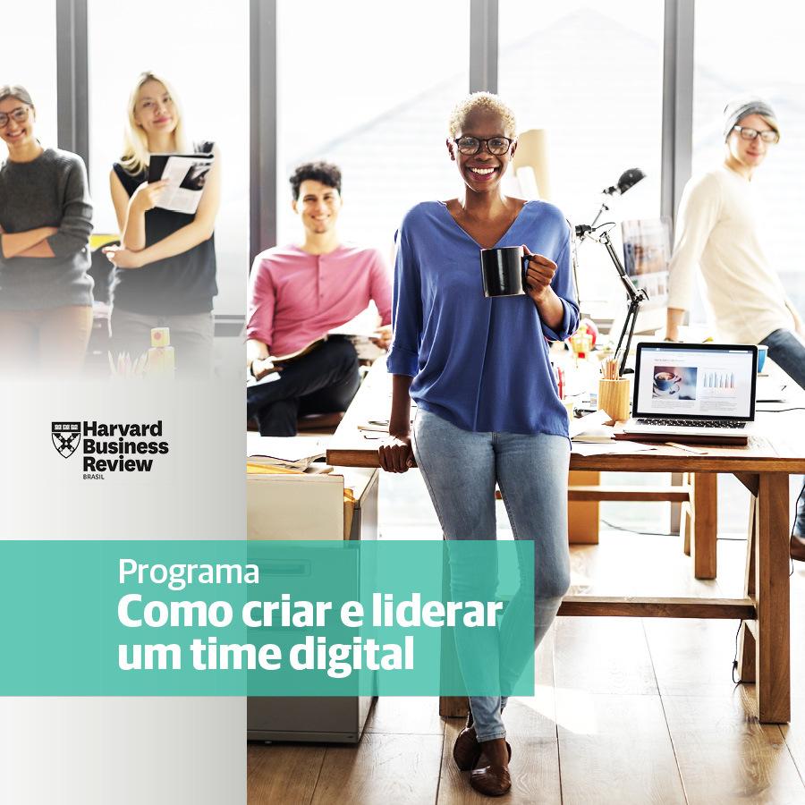 Programa Como Criar e Liderar um Time Digital | Harvard Business Review Brasil